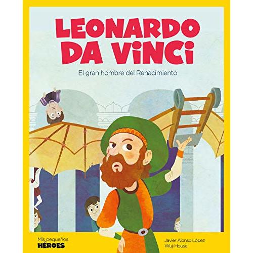 Leonardo da Vinci: El gran hombre del Renacimiento