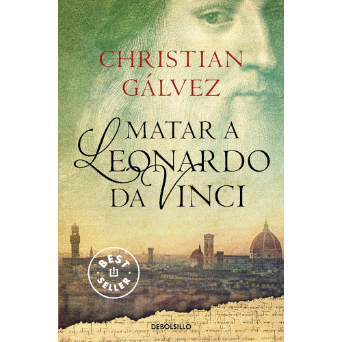 Matar a Leonardo da Vinci, de Christian Gálvez